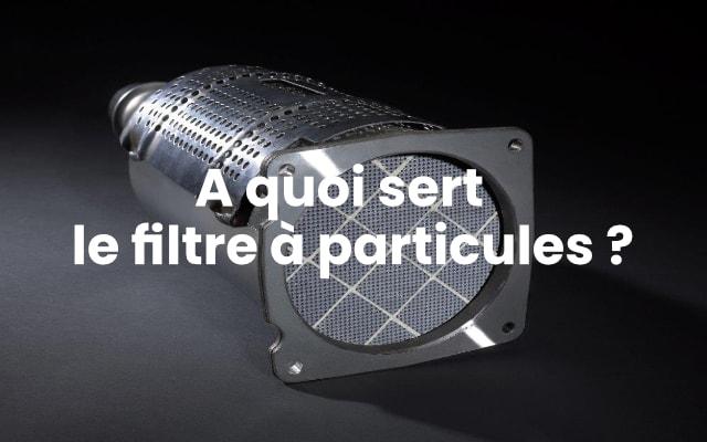 A quoi sert le filtre à particules ?