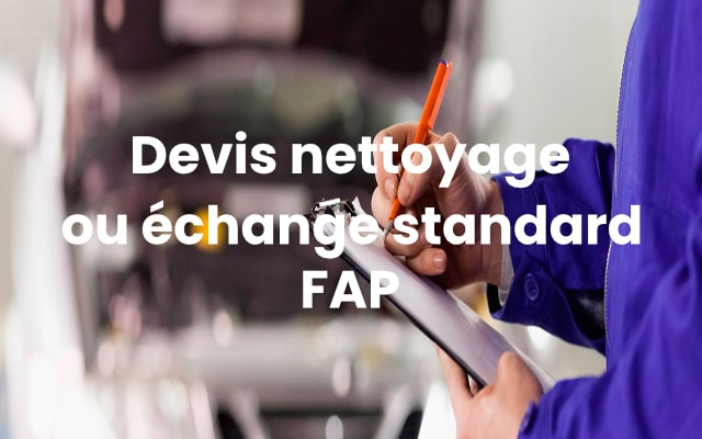 Devis nettoyage ou échange standard FAP